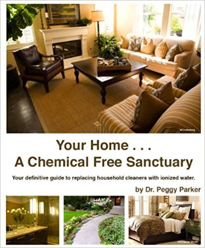 Your Home a Chemical Free Sanctuary by Dr Peggy Parker